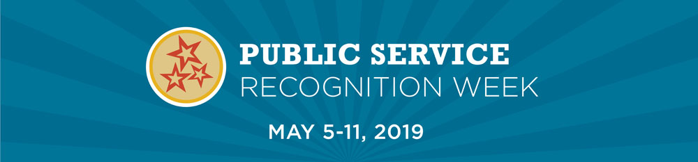 Public Service Recognition Week May 5-11 2019